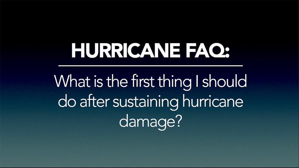 What is the first thing I should do if I have hurricane damage to my home?