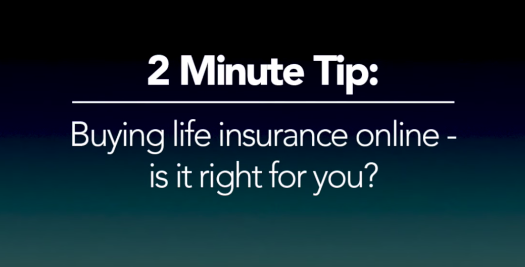 Buying life insurance online – is it right for you?